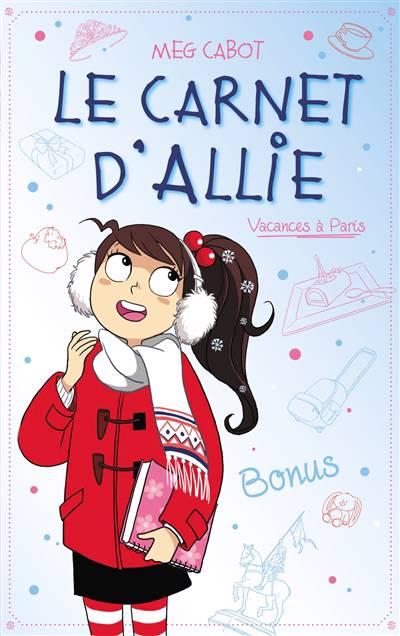 Le Carnet D'allie T.7 ; Vacances à Paris