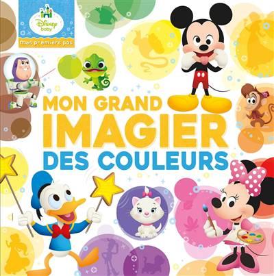 Mes Premiers Pas ; Disney Baby ; Mon Grand Imagier Des Couleurs
