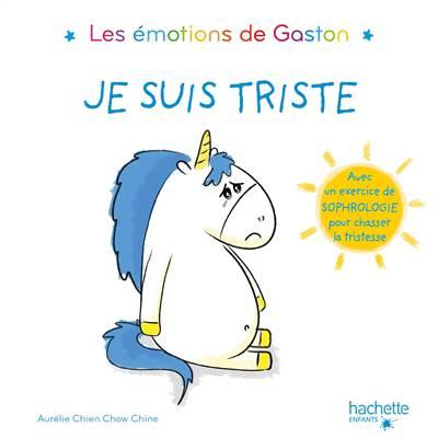Les émotions De Gaston ; Je Suis Triste