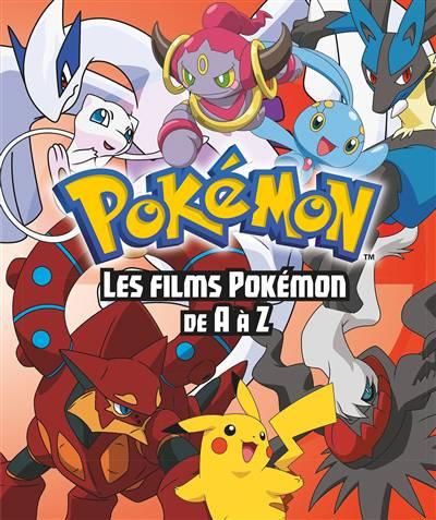 Pokémon ; Les Films Pokémon De A à Z ; Encyclopédie