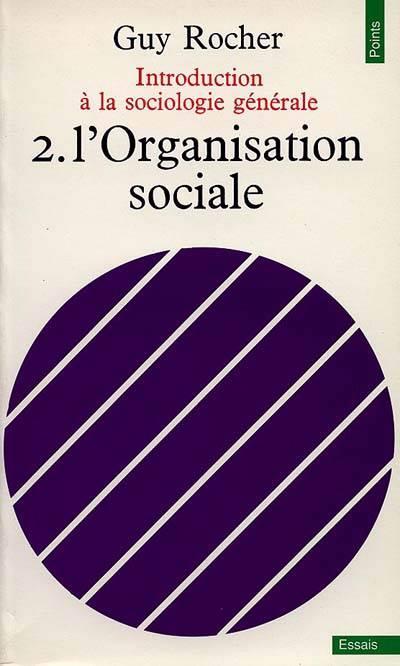 Introduction A La Sociologie Générale T.2 ; L'organisation Sociale