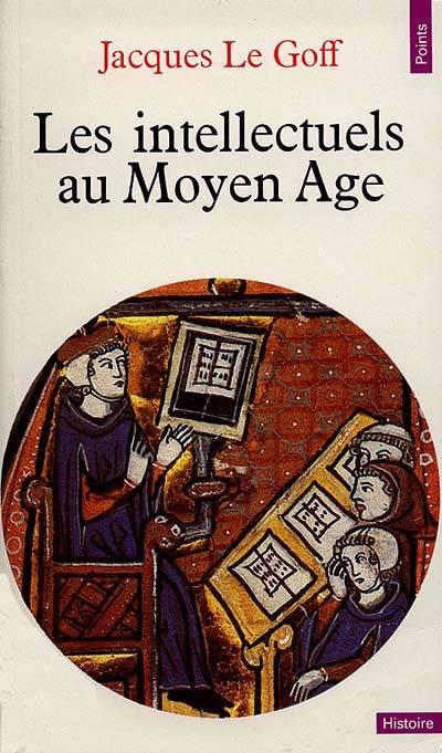 Intellectuels Au Moyen Age (les)