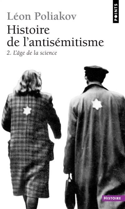 Histoire De L'antisémitisme T.2 ; L'âge De La Science