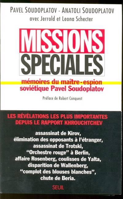 Missions Spéciales ; Mémoires Du Maître-espion Soviétique Pavel Soudoplatov