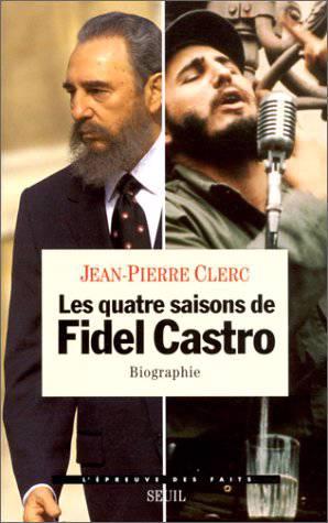 Les Quatre Saisons De Fidel Castro. Biographie
