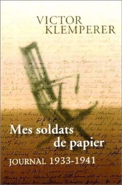 Mes Soldats De Papier. Journal (1933-1941) - Vol1