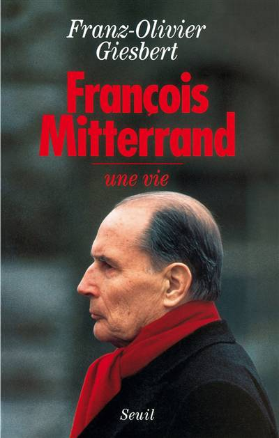 Francois Mitterrand, Une Vie