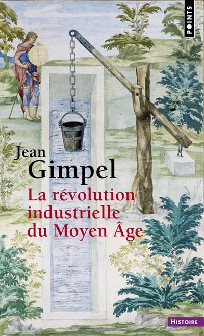 La Révolution Industrielle Du Moyen-âge