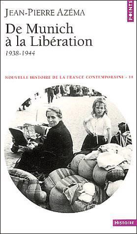 Nouvelle Histoire De La France Contemporaine T.14 ; De Munich à La Libération (1938-1944)