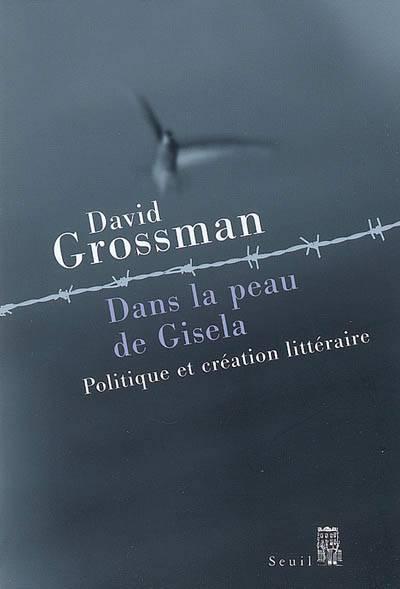 Dans La Peau De Gisela ; Politique Et Création Littéraire