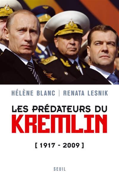 Les Prédateurs Du Kremlin (1917-2009)