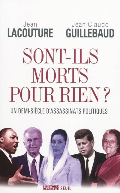 Sont-ils Morts Pour Rien ? Un Demi-siècle D'assassinats Politiques