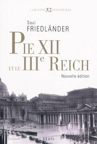 Pie Xii Et Le Iii Reich (édition 2010)