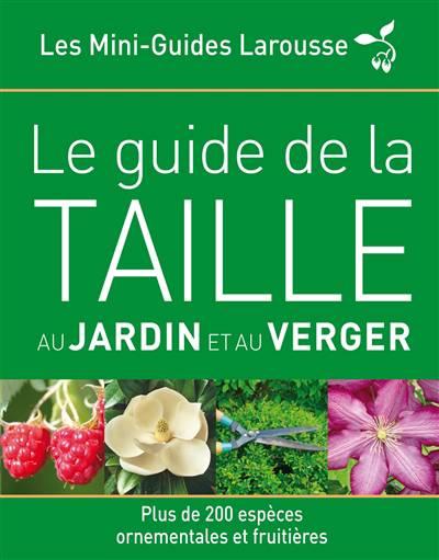 Le Guide De La Taille Au Jardin Et Au Verger