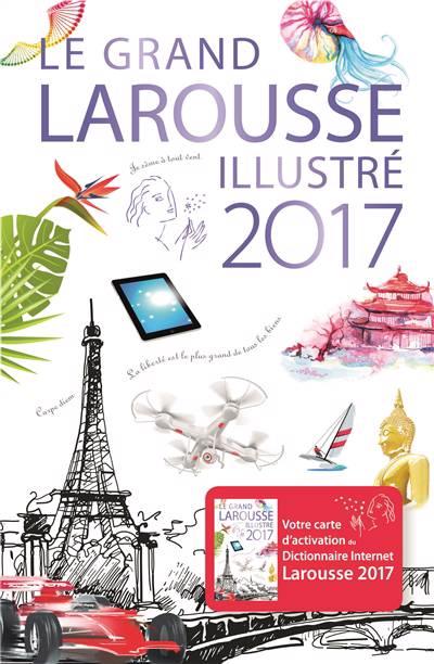 Le Grand Larousse Illustré 2017