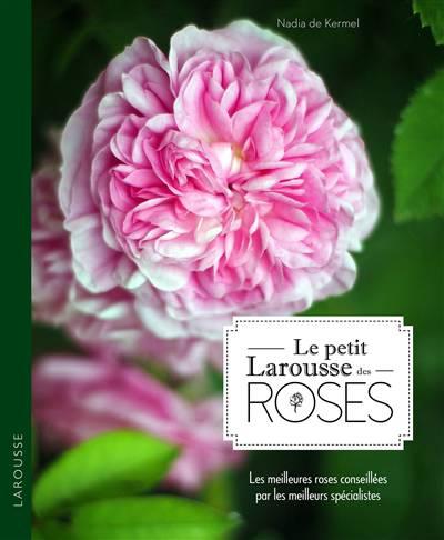 Petit Larousse Des Roses