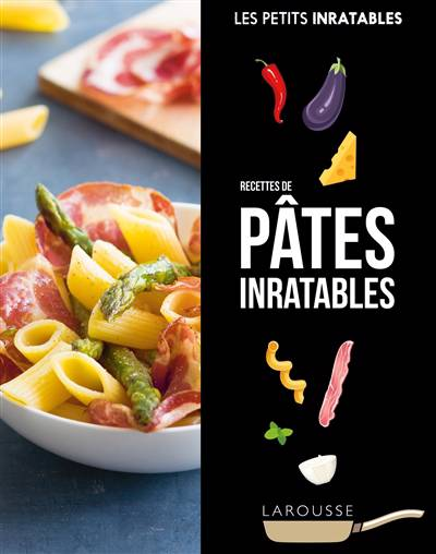 Les Petits Inratables ; Recettes Pâtes Inratables