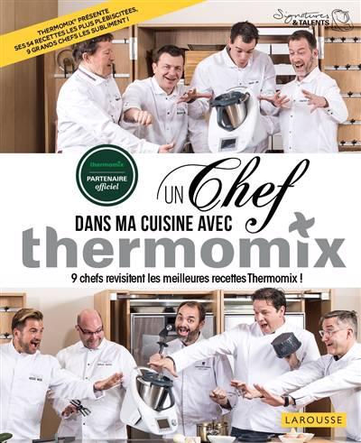 Un Chef Dans Ma Cuisine Avec Thermomix