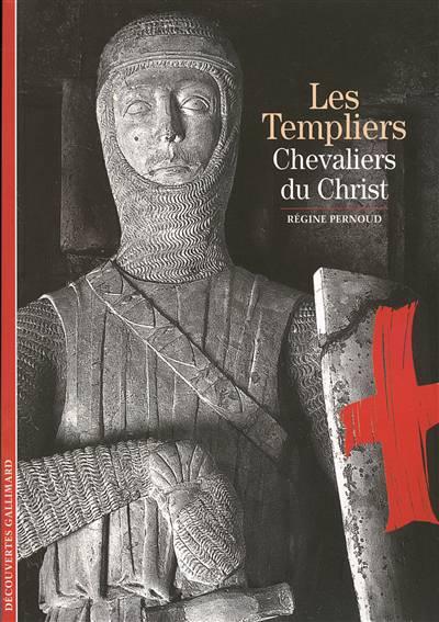 Les Templiers ; Chevaliers Du Christ