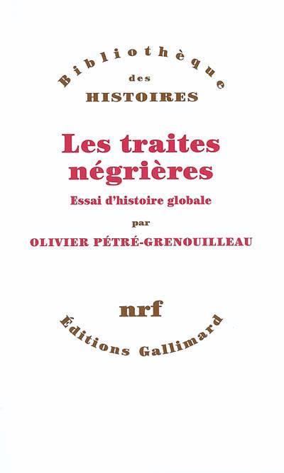 Les Traites Negrieres(essai D'histoire Globale)