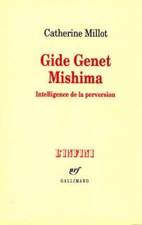 Gide, Genet, Mishima Intelligence De La Perversion