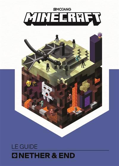 Minecraft ; Le Guide Officiel Du Nether Et De L'ender