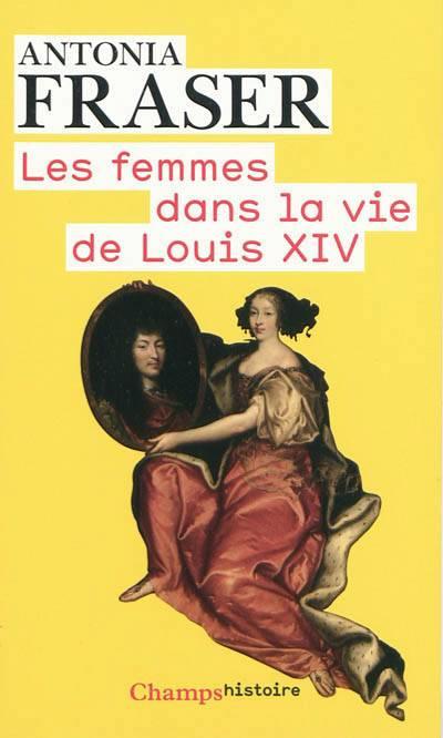Les Femmes Dans La Vie De Louis Xiv