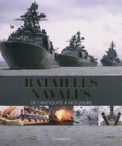 Batailles Navales ; De L'antiquité à Nos Jours