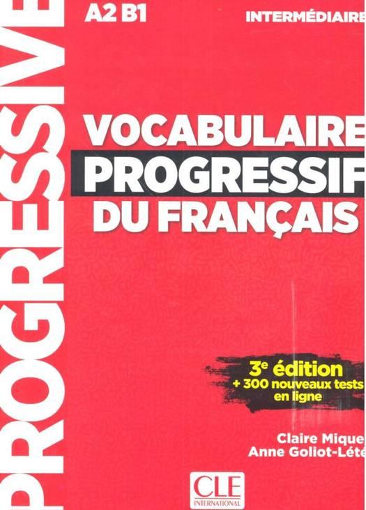 Vocabulaire Progressif De Français ; Fle ; A2 ; B1 (3e édition)
