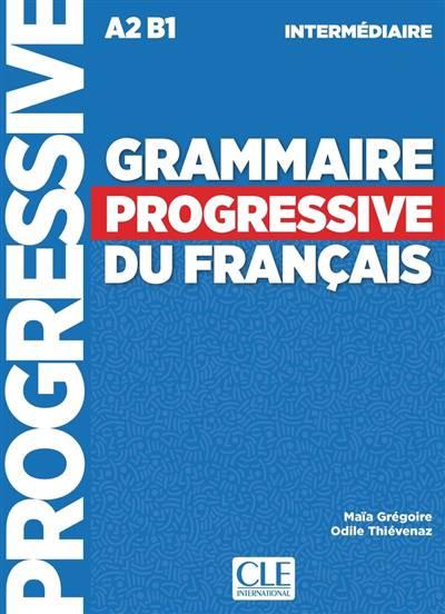 Grammaire Progressive Du Français ; Intermédiaire ; A2 ; B1 (4e édition)
