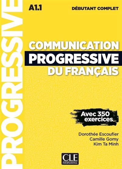 Communication Progressive Du Français ; Niveau Débutant Complet ; A1.1 (3e édition)