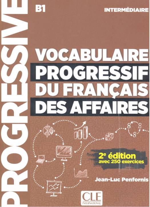 Fle ; Vocabulaire Progressif Du Français Des Affaires ; Niveau Intermédiaire B1 (2e édition)