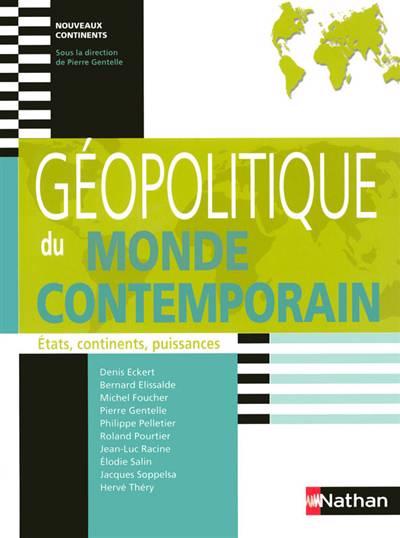 Géopolitique Du Monde Contemporain ; Etats, Continents, Puissances ; Nouveaux Continents (édition 2008)