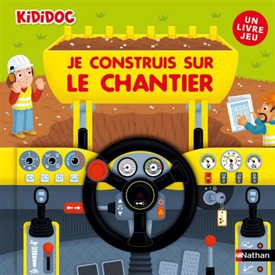 Livre Jeu ; Je Construis Sur Le Chantier