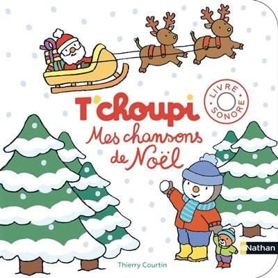 T'choupi ; Mes Chanson De Noel