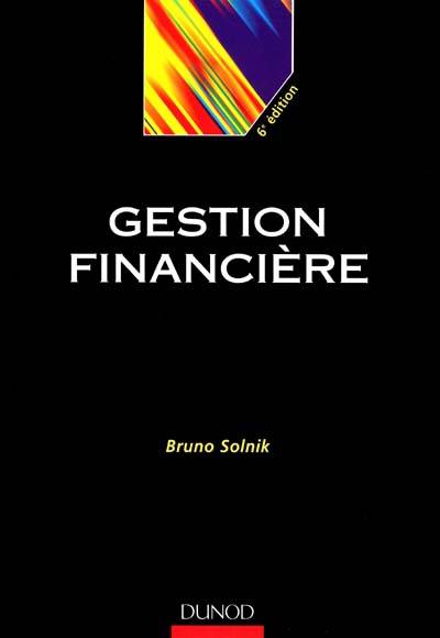 Gestion Financiere ; 6e Edition 2001
