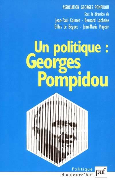 Un Politique : Georges Pompidou