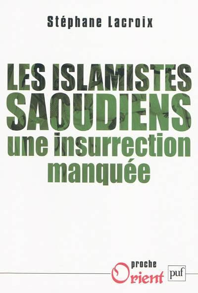 Les Islamistes Saoudiens ; Une Insurrection Manquée