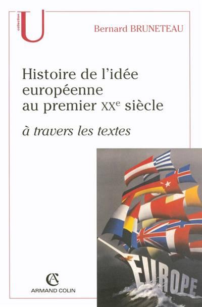 Histoire De L'idée Européenne Au Premier Xx Siècle ; à Travers Les Textes