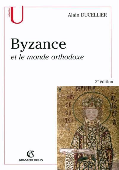 Byzance Et Le Monde Orthodoxe