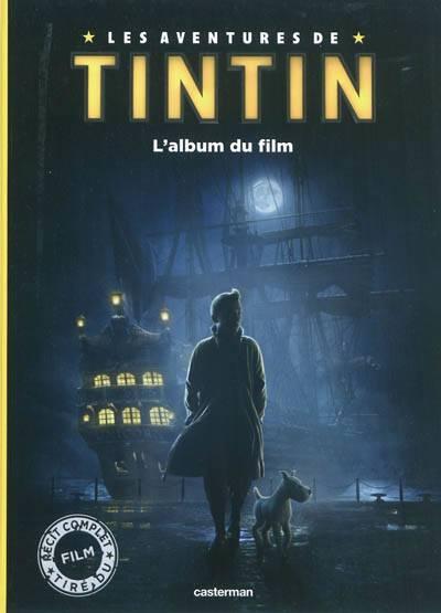 Les Aventures De Tintin ; Le Secret De La Licorne ; L'album Du Film