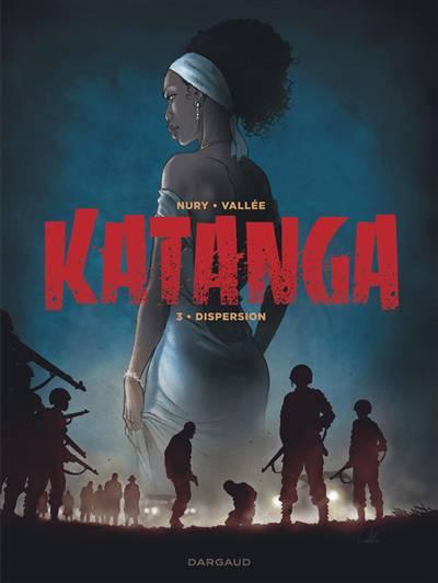 Katanga T.3 ; Dispersion