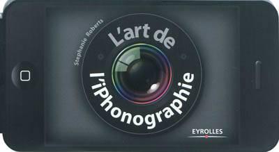 L'art De L'iphonographie