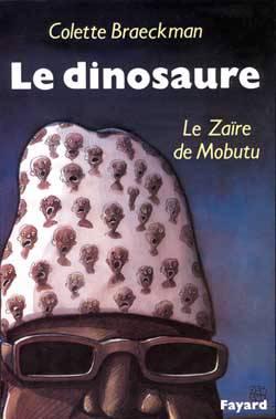 Le Dinosaure - Le Zaire De Mobutu