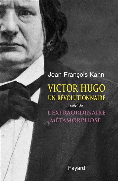 Victor Hugo, Un Revolutionnaire