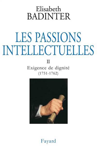 Les Passions Intellectuelles T.2