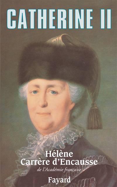 Catherine Ii - Un Age D'or Pour La Russie