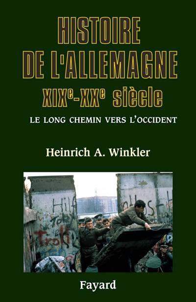 Histoire De L'allemagne - Xixe-xxe Siecle - Le Long Chemin Vers L'occident