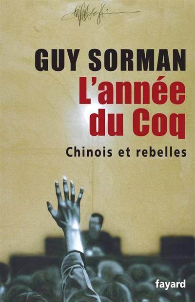 L'année Du Coq ; Chinois Et Rebelles