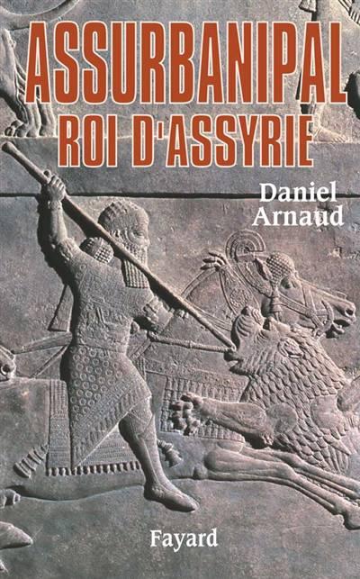 Assurbanipal, Roi D'assyrie